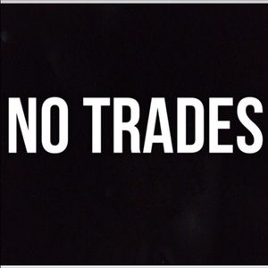 Other - Sorry, but I don't trade!